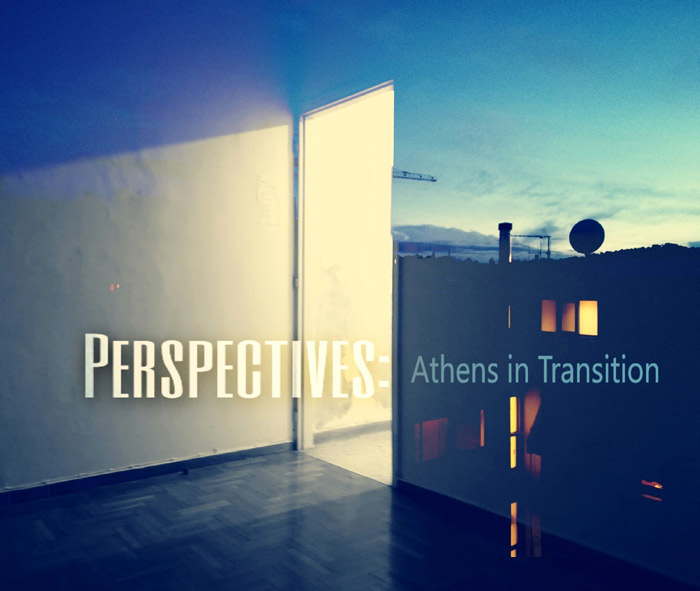 Perspectives: Athens in Transition : Art Show